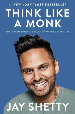 Think Like a Monk by Jay Shetty