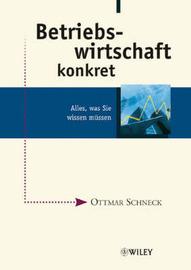 Betriebswirtschaft Konkret: Alles, Was Sie Wissen Mussen by Ottmar Schneck image