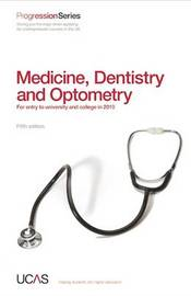Progression to Medicine, Dentistry and Optometry: For Entry to University and College in 2010 by UCAS image