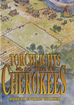 Torchlights to the Cherokees by Robert Sparks Walker image