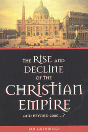 The Rise & Decline of the Christian Empire by Ian Guthridge image