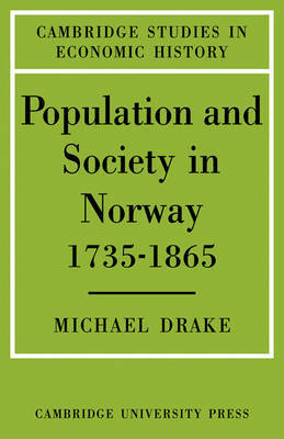 Population and Society in Norway 1735-1865 by Michael Drake