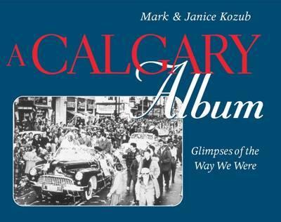 A Calgary Album by Mark Kozub