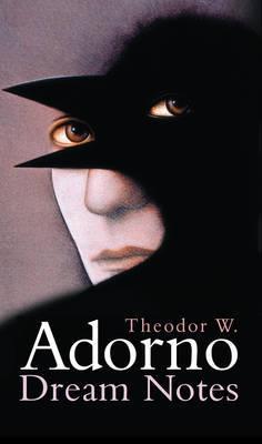 Dream Notes by Theodor W Adorno
