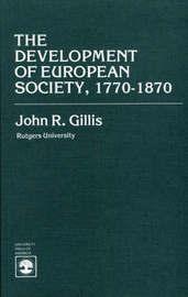The Development of European Society, 1770-1870 by John R Gillis image