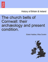 The Church Bells of Cornwall by Edwin Hadlow Wise Dunkin