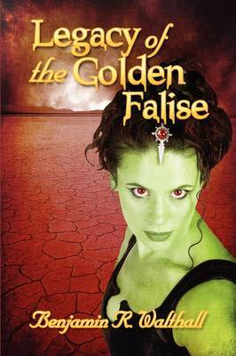 Legacy of the Golden Falise by Benjamin R. Walthall image