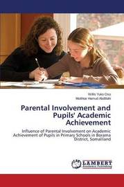Parental Involvement and Pupils' Academic Achievement by Yuko Oso Willis