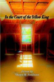 In the Court of the Yellow King by Shawn M. Tomlinson