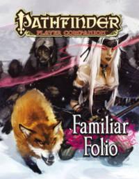 Pathfinder Player Companion: Familiar Folio by Paizo Staff