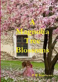 A Magnolia Tree Blossoms by Peter Matthews