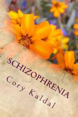 Schizophrenia by Cory Kaldal