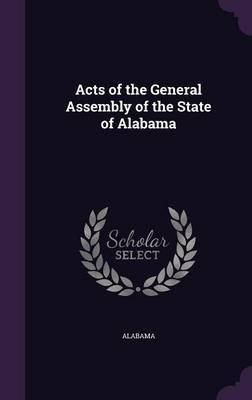 Acts of the General Assembly of the State of Alabama by Alabama image