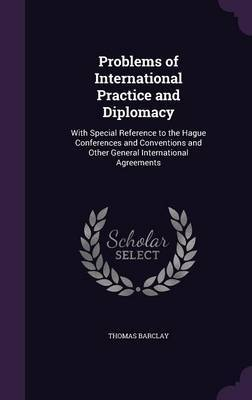 Problems of International Practice and Diplomacy by Thomas Barclay image