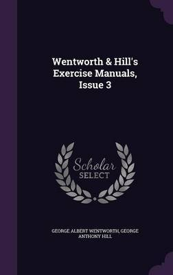 Wentworth & Hill's Exercise Manuals, Issue 3 by George Albert Wentworth