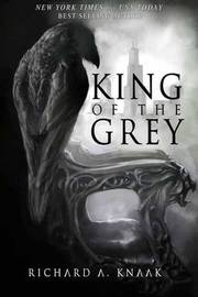 King of the Grey by Richard A Knaak