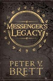 Messenger's Legacy by Peter V Brett