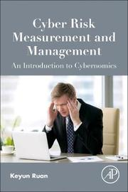 Cyber Risk Measurement and Management by Keyun Ruan