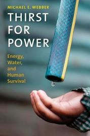 Thirst for Power by Michael E Webber