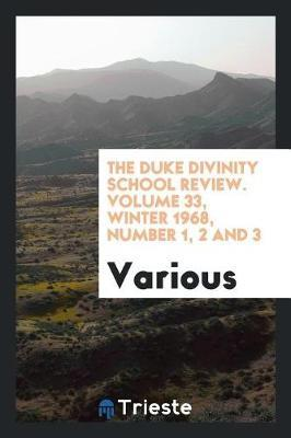 The Duke Divinity School Review. Volume 33, Winter 1968, Number 1, 2 and 3 by Various ~
