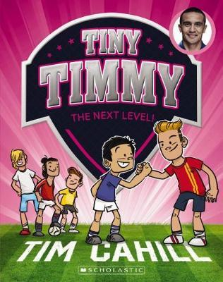 Tiny Timmy #9: The Next Level! by Tim Cahill