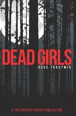 Dead Girls by Russ Trautwig