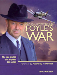 Foyle's War: The Truth That Inspired the Fiction by Green Rod image