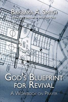 God's Blueprint for Revival: A Workbook on Prayer by Barbara A. Smith image