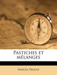 Pastiches Et Melanges by Marcel Proust