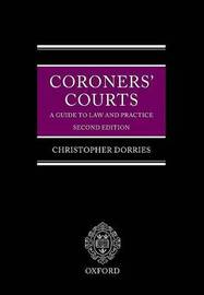 Coroners' Courts: A Guide to Law and Practice by Christopher Dorries OBE image
