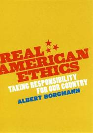 Real American Ethics by Albert Borgmann image