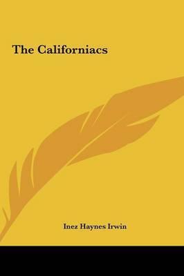 The Californiacs by Inez Haynes Irwin