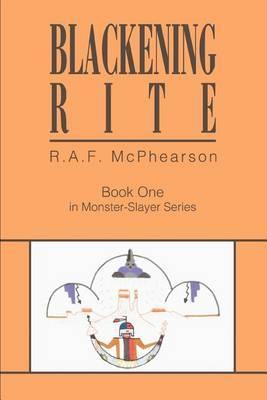 Blackening Rite by R.A.F. McPhearson
