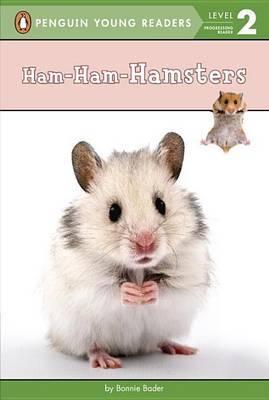 Ham-Ham-Hamsters by Bonnie Bader