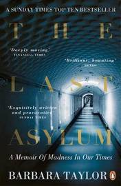The Last Asylum by Barbara Taylor