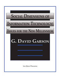 Social Dimensions of Information Technology-Issues For The New Millenium by G.David Garson