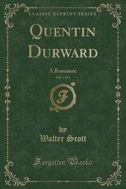 Quentin Durward, Vol. 1 of 2 by Walter Scott