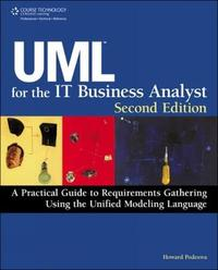 UML For The IT Business Analyst by Howard Podeswa
