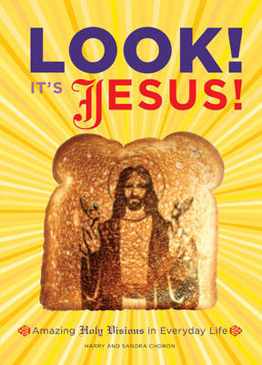 Look! its Jesus! by Harry Choron