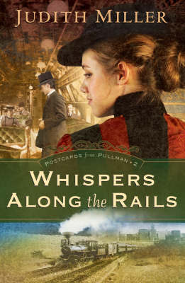 Whispers Along the Rails by Judith Miller