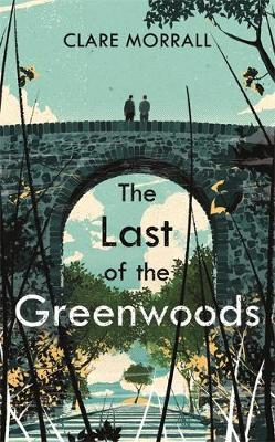The Last of the Greenwoods by Clare Morrall image