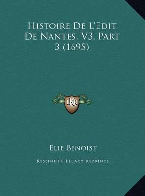 Histoire de L'Edit de Nantes, V3, Part 3 (1695) by Elie Benoist image