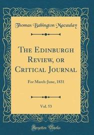The Edinburgh Review, or Critical Journal, Vol. 53 by Thomas Babington Macaulay image