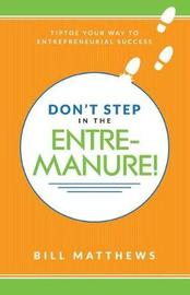 Don't Step in the Entremanure! by Bill Matthews