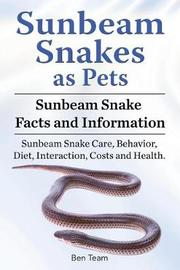 Sunbeam Snakes as Pets. Sunbeam Snake Facts and Information. Sunbeam Snake Care, Behavior, Diet, Interaction, Costs and Health. by Ben Team