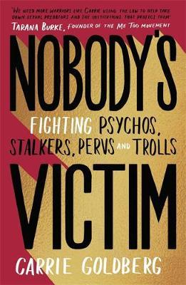 Nobody's Victim by Carrie Goldberg