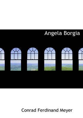 Angela Borgia by Conrad Ferdinand Meyer image