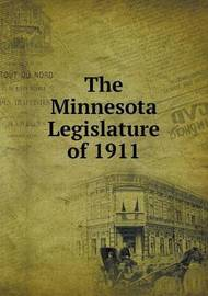 The Minnesota Legislature of 1911 by Lynn Haines