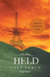 Held Goes Forth by James Carlson Lake
