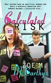 Calculated Risk by Zoe M McCarthy